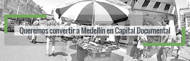 Queremos convertir a Medellín en Capital Documental